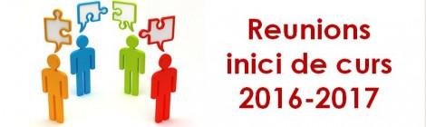 REUNIONS INICI DE CURS 2016-2017