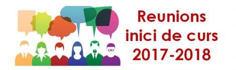 REUNIONS INICI DE CURS 2017-2018