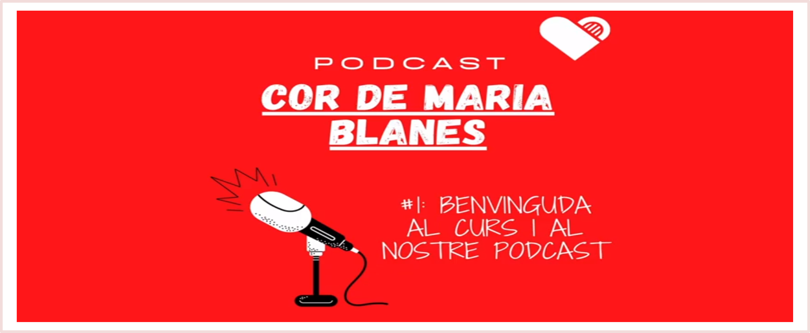 Benvinguda al curs i al nostre podcast